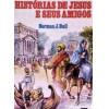 Historia De Jesus E Seus Amigos / Normam J Bull / 2367
