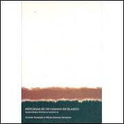 Historias De Un Pasado En Blanco Arqueologia Historica Antartica / 2425