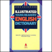 Illustrated Young Readers English Dictionary / John Grisewood / 2498