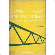 Introdução A Economia Uma Abordagem Estruturalista / Antonio B de Castro e Carlos F Lessa / 2596