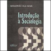 Introdução A Sociologia / Sebastiao Vila Nova / 2602