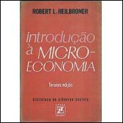 Introdução a micro Economia / Robert L Heilbroner / 2606