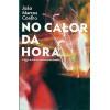 No Calor Da Hora Musica E Cultura Nos Anos De Chumbo / Joao Marcos Coelho / 3345