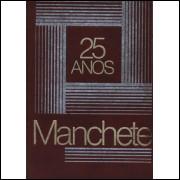 Manchete 25 Anos / Bloch Editores / 2970