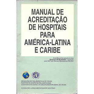Manual De Acreditacao De Hospitais Para America Latina E Caribe / 2981