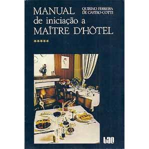 Manual De Iniciacao A Maitre D Hotel / Quirino Ferreira de Castro Cotti / 2993