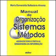Manual De Organizacao Sistemas E Metodos / Maria E Ballestero Alvarez / 2995
