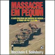 Massacre Em Pequim / Harrison E Salisbury / 3052