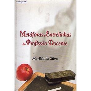Metaforas E Entrelinhas Da Profissao Docente / Marilda da Silva / 3127