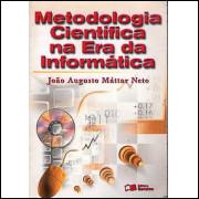 Metodologia Cientifica Na Era Da Informatica / J A Mattar Neto / 3137