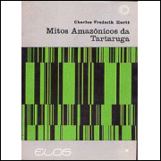 Mitos Amazonicos Da Tartaruga / Charles Frederick Hartt / 3181