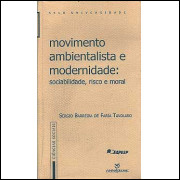 Movimento Ambientalista E Modernidade Sociabilidade Risco E Moral / 3217