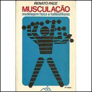 Musculacao Modelagem Fisica E Halterofilismo / Renato Pace / 3270