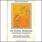 Na Duvida Ultrapasse / Beatriz Monteiro da Cunha e Outros / 3282