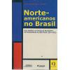 Norte Americanos No Brasil Uma Historia Da Fundacao Rockfeller Na Universidade De Sao Pa / 3365
