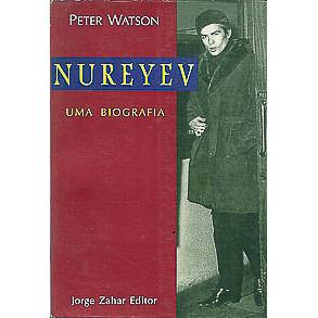 Nureyev Uma Biografia / Peter Watson / 3415