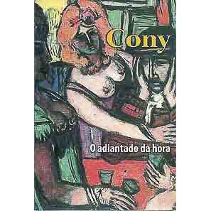 O Adiantado Da Hora / Carlos Heitor Cony / 3420