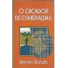 O Cacador De Esmeraldas / Hernani Donato / 3465