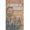 O Cavaleiro Da Esperanca / Jorge Amado / 3485