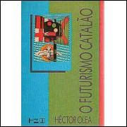 O Futurismo Catalao Antes Do Futurismo Gabriel Alomar / Hector Olea / 3577