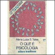 O que e Psicologia / Maria Luiza S Teles / 3814
