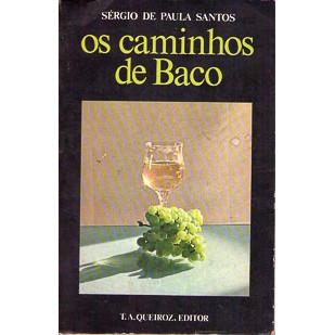Os Caminhos De Baco / Sergio De Paula Santos / 3978