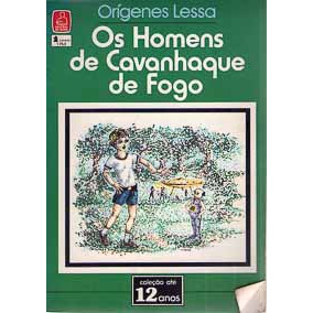 Os Homens de Cavanhaque de Fogo / Origenes Lessa / 4015