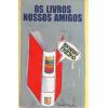 Os Livros nossos Amigos / Eduardo Frieiro / 4031