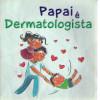 Papai e Dermatologista / Clara Galivan / 4121