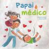 Papai e Medico / Flavia Custodio e Clara Gavilan / 4122