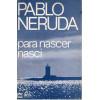 Para Nascer Nasci / Paplo Neruda / 4131