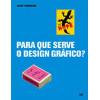 Para Que Serve o Design Grafico / Alice Twemlow / 4133