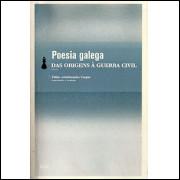 Poesia Galega Das Origens A Guerra Civil / Fabio Aristimunho Vargas / 4263