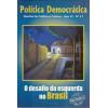 Politica Democratica Revista de Politica e Cultura Ano VI no 17 O desafio da esquerda no / 4274