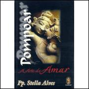 Pompoar a arte de amar / Stella Alves / 4290