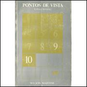 Pontos de Vista critica literaria vol 10 / Wilson Martins / 4293