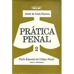 Pratica Penal 2 Parte Especial do Codigo Penal / Almir de Lima Pereira / 4322