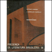 Presenca Da Literatura Brasileira Vol 3 Modernismo / Antonio Candido J Aderaldo Castello / 4332