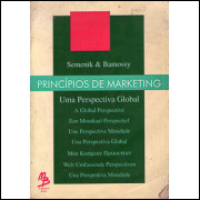 Principios de Marketing uma Perspectiva Global / Richard J Semenik e Gary J Bamossy / 4362