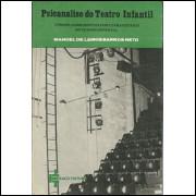 Psicanalise do Teatro Infantil / Manoel de Lemos Barros Neto / 4419