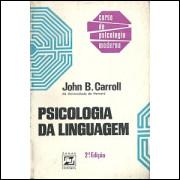 Psicologia da linguagem / John B Carroll / 4424