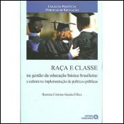 Raca E Classe Na Gestao Da Educacao Basica Brasileira A Cultura Na Implementacao De Poli / 4506