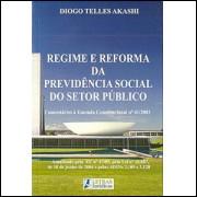 Regime e reforma da Previdencia Social do setor publico / Diogo Telles Akashi / 4560