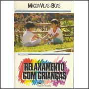 Relaxamento com criancas / Magda Vilas Boas / 4582