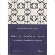 Repensando Os Poroes Da Loucura / Mary Cristina Barros E Silva / 4588