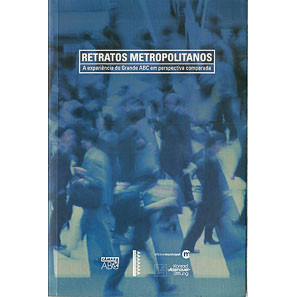 Retratos Metropolitanos a experiencia do grande ABC em Perspectiva comparada / 4610