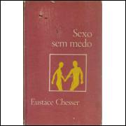 Sexo sem medo / Eustace Chesser / 5044
