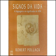 Signos da Vida a linguagem E os Significados do adn / Robert Pollack / 5084