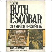 Teatro Ruth Escobar 20 Anos De Resistencia / Rofran Fernandes / 5203