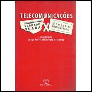 Telecomunicacoes Verdade suada X Mentira Orquestrada / Jorge Pedro Dalledonne de Barros / 5211